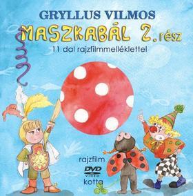 Gryllus Vilmos - Maszkabál  2. rész melléklettel