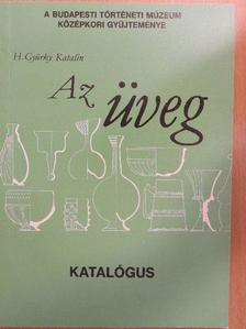 H. Gyürky Katalin - Az üveg [antikvár]