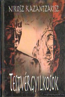 Nikosz Kazantzakisz - Testvérgyilkosok [antikvár]