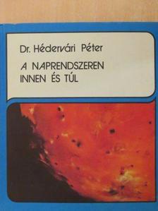 Dr. Hédervári Péter - A naprendszeren innen és túl [antikvár]