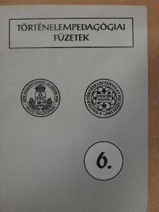Domokos Zsuzsa - Történelempedagógiai füzetek 6. [antikvár]