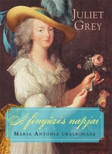 Juliet Grey - A fényűzés napjai [eKönyv: epub, mobi]