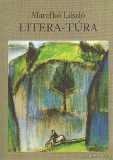 Marafkó László - Litera-túra [antikvár]