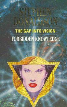 DONALDSON, STEPHEN R, - The Gap into Vision - Forbidden Knowledge [antikvár]