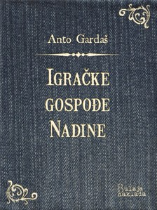 Garda¹ Anto - Igraèke gospoðe Nadine [eKönyv: epub, mobi]