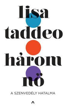 Lisa Taddeo - Három nő