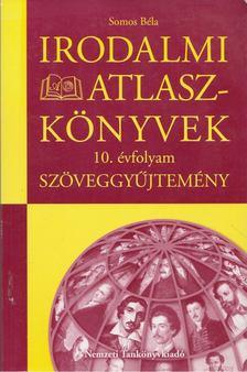 Somos Béla - Irodalmi atlaszkönyvek 10. évfolyam [antikvár]