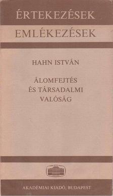 Hahn István - Álomfejtés és társadalmi valóság [antikvár]