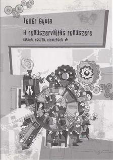 Tellér Gyula - A rendszerváltás rendszere I. [antikvár]