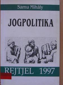 Samu Mihály - Jogpolitika [antikvár]