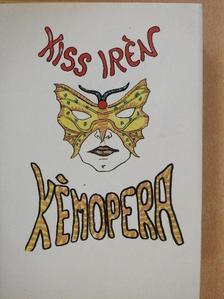 Kiss Irén - Kémopera (dedikált példány) [antikvár]