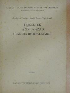 Gorilovics Tivadar - Fejezetek a XX. század francia irodalmából [antikvár]