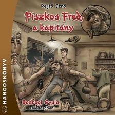 REJTŐ JENŐ - Piszkos Fred, a kapitány [eHangoskönyv]