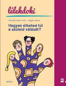 Pacskovszky Zsolt, Rigler Ilona - Hogyan élheted túl a szüleid válását?