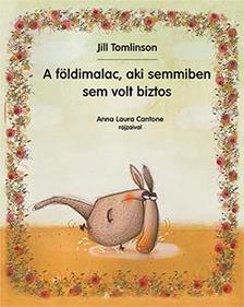 Jill Tomlinson - A földimalac, aki semmiben sem volt biztos