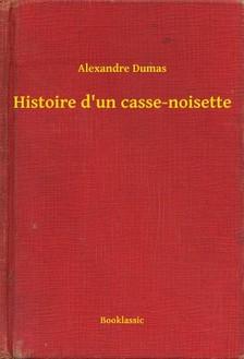 Alexandre DUMAS - Histoire d'un casse-noisette [eKönyv: epub, mobi]