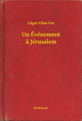 Edgar Allan Poe - Un Événement a Jérusalem [eKönyv: epub, mobi]