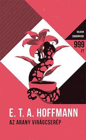 E.T.A. Hoffmann - Az arany virágcserép