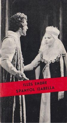 Illés Endre - Spanyol Izabella [antikvár]