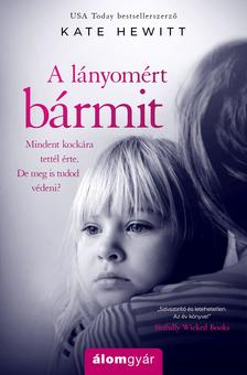 Kate Hewitt - A lányomért bármit