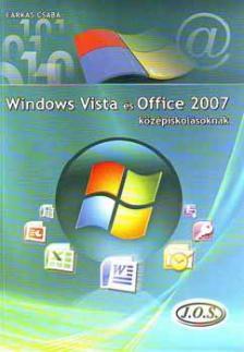 Farkas Csaba - Windows Vista és Office 2007 középiskolásoknak
