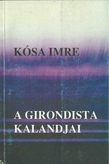 Kósa Imre - A girondista kalandjai [antikvár]