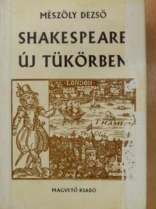 Mészöly Dezső - Shakespeare új tükörben [antikvár]
