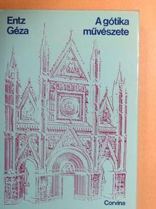 Entz Géza - A gótika művészete [antikvár]