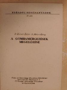 Dr. Kalmár Zoltán - A gombamérgezések megelőzése [antikvár]