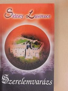 Sidney Lawrence - Szerelemvarázs [antikvár]