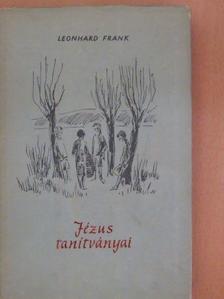 Leonhard Frank - Jézus tanítványai [antikvár]
