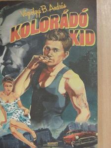 Vágvölgyi B. András - Kolorádó Kid [antikvár]