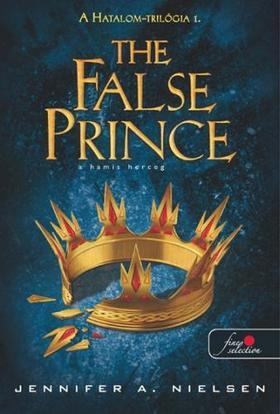 Jennifer A. Nielsen - Hatalom - trilógia 1. - A hamis herceg - PUHA BORÍTÓS