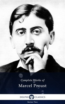 Marcel Proust - Delphi Complete Works of Marcel Proust (Illustrated) [eKönyv: epub, mobi]