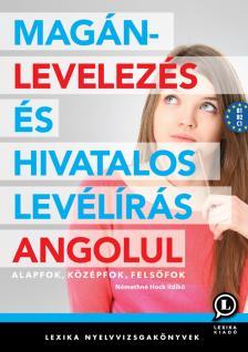 Némethné Hock Ildikó - Magánlevelezés és hivatalos levélírás angolul