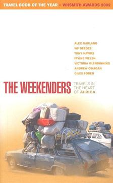 GARLAND, ALEX - BEEDS, W.F. - HAWKS, TONY - WELSH, IRVINE - GLENDINNING, VICTORIA - O''HAGAN, ANDREW - FODEN, GILES - The Weekenders - Travels in the Heart of Africa [antikvár]