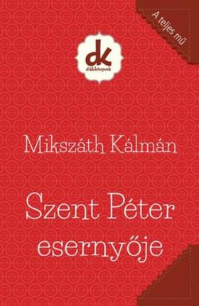 MIKSZÁTH KÁLMÁN - Szent Péter esernyője - Diákkönyvek
