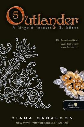 Diana Gabaldon - Outlander 5. - A lángoló kereszt 2. kötet