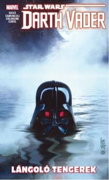 Charles Soule - Star Wars: Darth Vader, a Sith sötét nagyura - Lángoló tengerek (képregény)