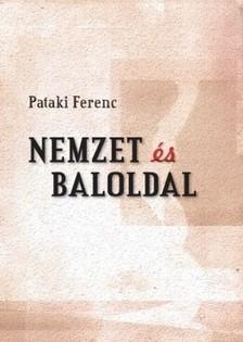 Pataki Ferenc - Nemzet és baloldal [eKönyv: epub, mobi]