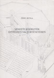 Déry Attila - Nemzeti kísérletek építészetünk történetében [antikvár]