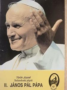 Török József - Századunk pápái - II. János Pál pápa [antikvár]