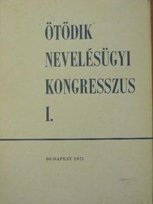 Aczél György - Ötödik Nevelésügyi Kongresszus I. (töredék) [antikvár]