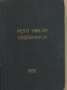 Bónyi Adorján - A Pesti Hirlap Vasárnapja 1931. július-december (fél évfolyam) [antikvár]