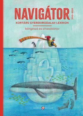Lovász Andrea (szerk.) - Navigátor 3. Kortárs gyerekirodalmi lexikon, böngésző és olvasókönyv
