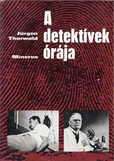 Thorwald, Jürgen - A detektívek órája [antikvár]
