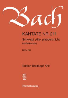 J. S. Bach - KANTATE NR.211 SCHWEIGT STILLE, PLAUDERT NICHT (KAFFEEKANTATE) BWV 211, KLAVIERAUSZUG (PETRENZ)