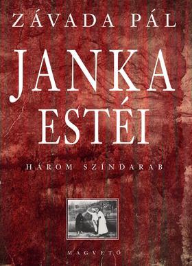 ZÁVADA PÁL - Janka estéi - Három színdarab