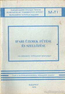Dr. Menyhárt József, Sircz János - Ipari üzemek fűtése és szellőzése [antikvár]