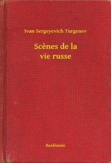 Turgenev, Ivan Sergeyevich - Scenes de la vie russe [eKönyv: epub, mobi]